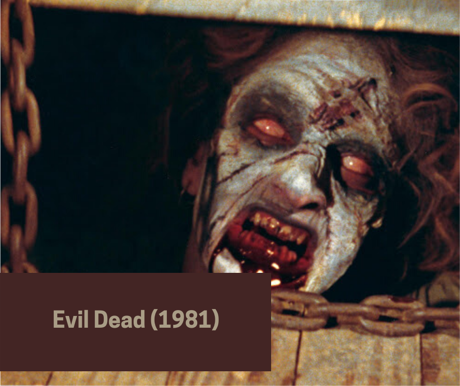 gore horror movies - evil dead by Sam Raimi