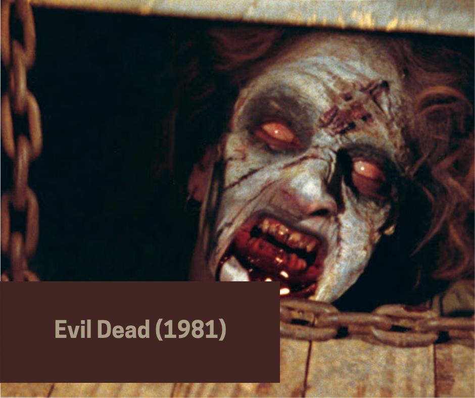 gore horror movies - evil dead by Sam Raimi